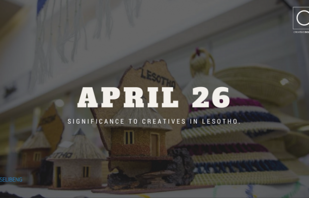 The significance of April 26 to creatives in Lesotho